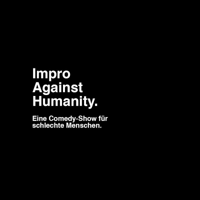 Impro Against Humanity Die Affirmative